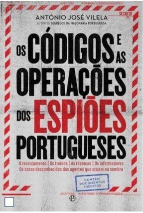 Os Códigos e As Operações Dos Espiões Portugueses - António José Vilela   Hoshan.org