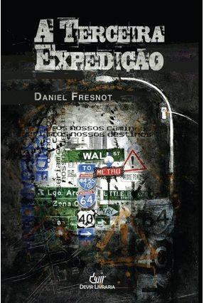 A Terceira Expedição - Fresnot,Daniel   Tagrny.org