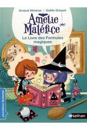 Amélie Maléfice, Le Livre Des Formules Magiques - Premières Lectures Cp Niveau 2 - Alméras,Arnaud Alméras,Arnaud | Hoshan.org