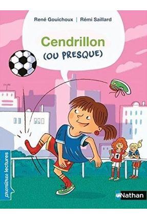 Cendrillon (Ou Presque) - Premières Lectures Cp Niveau 2 - Gouichoux,René Gouichoux,René | Hoshan.org