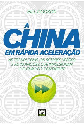 A China Em Rápida Aceleração - Dodson  ,Bill | Tagrny.org