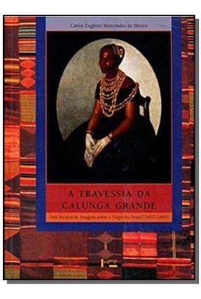 TRAVESSIA DA CALUNGA GRANDE, A: TRES SECULOS DE IM