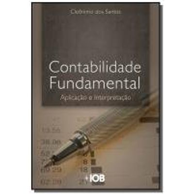 CONTABILIDADE FUNDAMENTAL APLICACAO E INTERPRETACAO