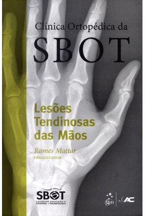 Lesões Tendinosas Das Mãos - Clínica Ortopédica da Sbot - Mattar Jr.,Rames pdf epub