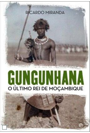 Gungunhana - Manuel Ricardo Miranda | Tagrny.org