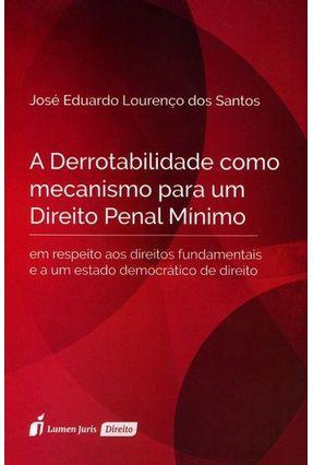 A Derrotabilidade Como Mecanismo Para Um Direito Penal Mínimo - José Eduardo Lourenço Dos Santos   Hoshan.org