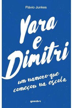 Yara e Dimitri - Um Namoro Que Começou na Escola - Junkes,Flávio   Hoshan.org