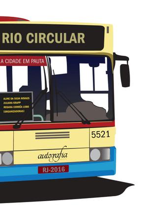 Rio Circular - A Cidade Em Pauta - Novaes,Aline Da Silva Krapp,Juliana Lobo,Rosana Correa | Hoshan.org