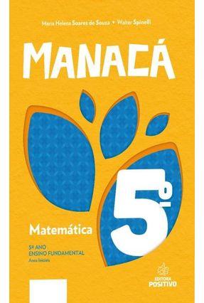 Manacá - Matemática - 5º Ano - Souza,Maria Helena Soares de Spinelli,Walter   Tagrny.org
