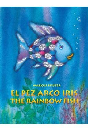 El Pez Arco Iris / The Rainbow Fish Bilingual Paperback Edition - Pfister,Marcus Pfister,Marcus | Nisrs.org