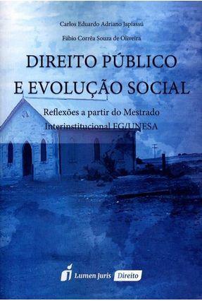 Direito Público e Evolução Social - Oliveira,Fábio Corrêa Souza de Japiassú,Carlos Eduardo Adriano | Tagrny.org