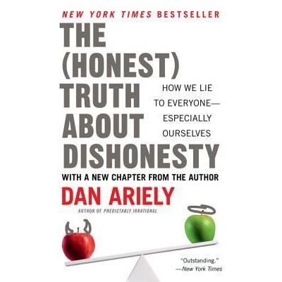 The Honest Truth About Dishonesty: How We Lie To Everyone Especially Ourselves