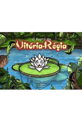 O Rapto da Vitória-Régia - Renata Adrião D´Angelo   Hoshan.org