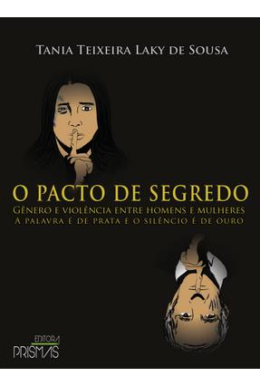 O Pacto de Segredo - Sousa,Tania Teixeira Laky De | Hoshan.org