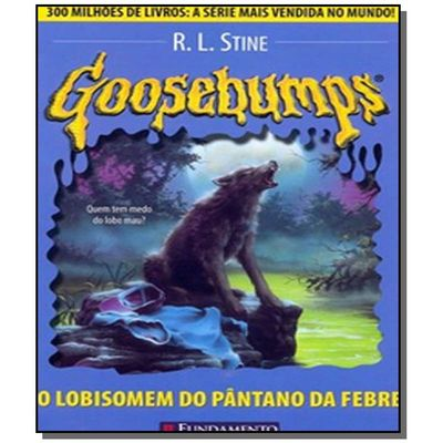 GOOSEBUMPS: O LOBISOMEM DO PANTANO DA FEBRE - VOL.