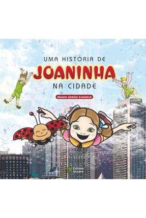Uma História de Joaninha na Cidade - Renata Adrião D´Angelo   Nisrs.org