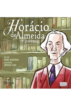 Horácio de Almeida Em Quadrinhos - Col. Primeira Leitura - Vol. 12 - Gaudêncio,Bruno Filho,Américo | Nisrs.org