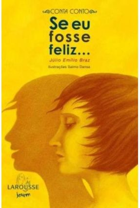 Se Eu Fosse Feliz... - Brás,Julio Emilio | Nisrs.org