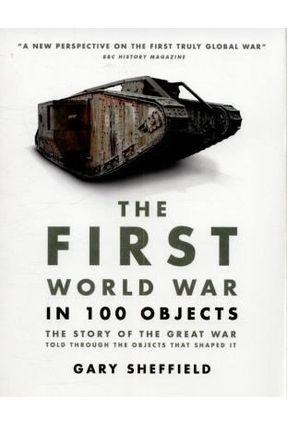 The First World War In 100 Objects - Professor Gary Sheffield   Nisrs.org