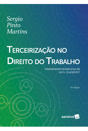Edição antiga - Terceirização No Direito do Trabalho - 14ª Ed. 201 - Martins,Sergio Pinto   Hoshan.org