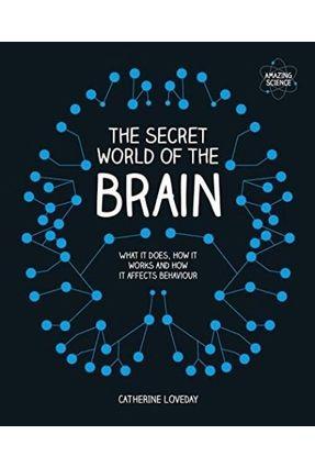 The Secret World Of The Brain - Loveday,Catherine   Hoshan.org