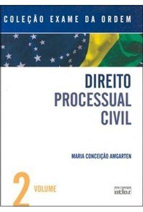 Direito Processual Civil - Col. Exame da Ordem Vol. 2 - Amgarten,Maria Conceição | Tagrny.org