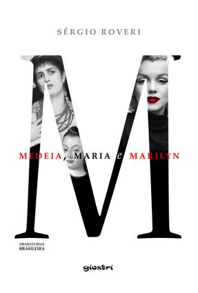 Medeia, Maria e Marilyn - Roveri,Sérgio pdf epub