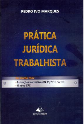 Prática Jurídica Trabalhista - Marques,Pedro pdf epub