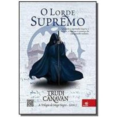 Lorde Supremo, O - Vol.3 - Trilogia Do Mago Negro