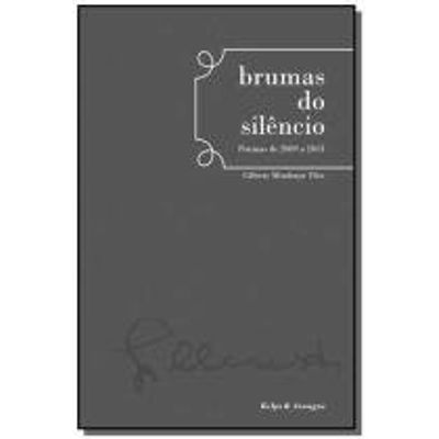 BRUMAS DO SILENCIO: POEMAS DE 2009 A 2013