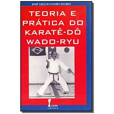 TEORIA E PRATICA DO KARATE DO WADO RYU