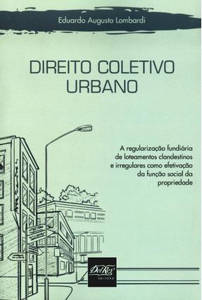 Direito Coletivo Urbano - Lombardi ,Eduardo Augusto   Hoshan.org
