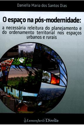 O Espaço na Pós- Modernidade - Dias,Daniella Maria dos Santos | Hoshan.org