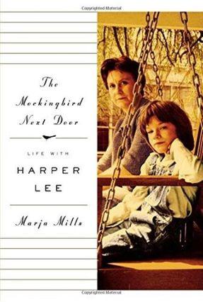 The Mockingbird Next Door - Life With Harper Lee - Mills ,Marja   Tagrny.org