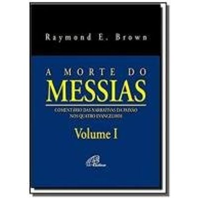 MORTE DO MESSIAS, A: COMENTARIO DAS NARRATIVAS DA