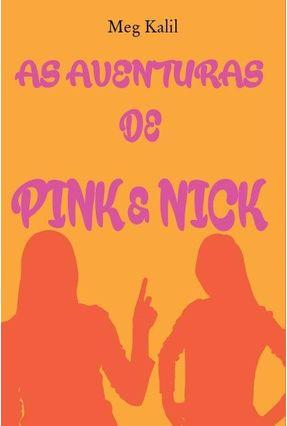 As Aventuras de Pink e Nick - Kalil,Meg | Hoshan.org