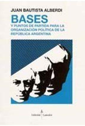 Bases Y Puntos de Part P La Organiza - ALBERDI ,JUAN BAUTISTA   Nisrs.org