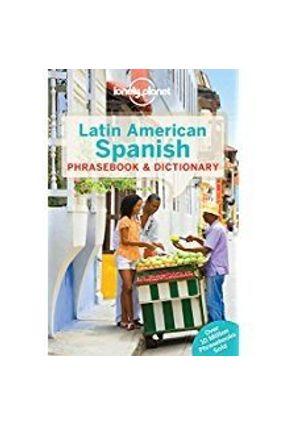 Lonely Planet Latin American Spanish Phrasebook & Dictionary - Lonely Planet Lonely Planet | Hoshan.org