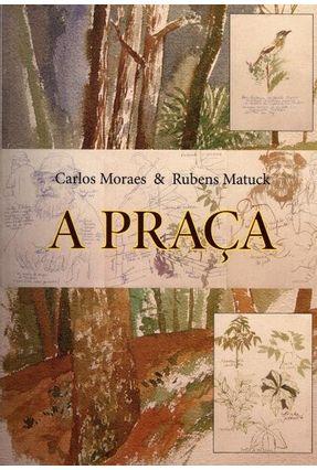 A Praça - Moraes,Carlos pdf epub