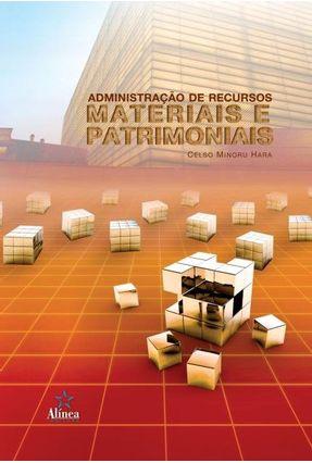 Administração De Recursos Materiais E Patrimoniais - Celso Minoru Hara   Tagrny.org