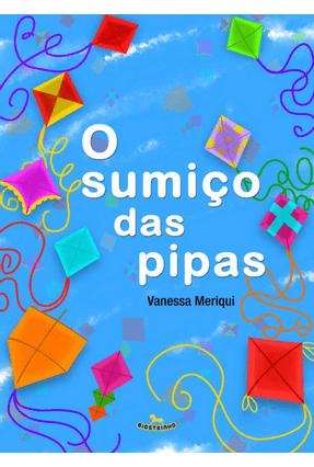 O Sumiço Das Pipas - Meriqui,Vanessa   Nisrs.org