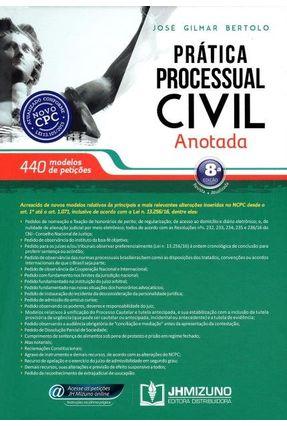 Prática Processual Civil Anotada - 8ª Ed. 2017 - Bertolo,José Gilmar   Tagrny.org