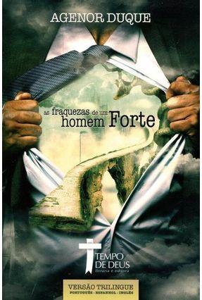 As Fraquezas De Um Homem Forte - Agenor Duque   Hoshan.org