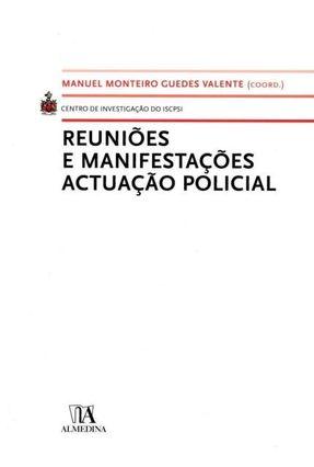 Reuniões e Manifestações Actuação Policial - Col.Centro De Investigação do ISCPSI - Valente,Manuel Monteiro Guedes pdf epub