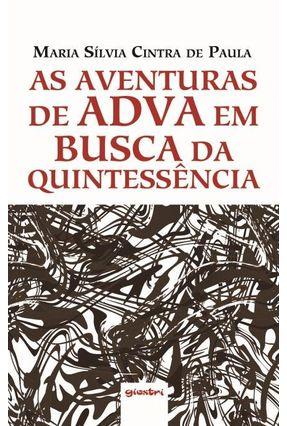 As Aventuras De Adva Em Busca Da Quintessência - Maria Sílvia Cintra de Paula | Nisrs.org
