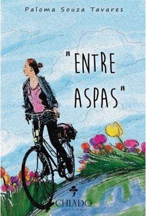 Entre Aspas - Col. Viagens na Ficção - Santos,Paloma de Souza Tavares dos | Tagrny.org