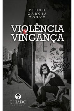 Violência e Vingança - Col. Viagens na Ficção - Corvo,Pedro Garcia | Hoshan.org