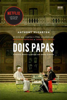 Dois Papas - Francisco, Bento E A Decisão Que Abalou O Mundo - Mccarten,Anthony pdf epub
