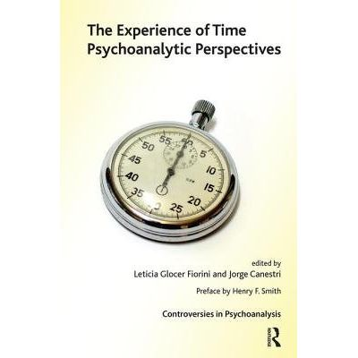 The Experience Of Time - Psychoanalytic Perspectives