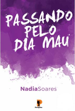 Passando Pelo Dia Mau - Soares,Nadia Tavares   Nisrs.org